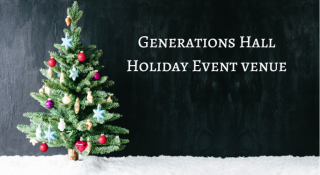 Generations Hall- Holiday Event Venue
